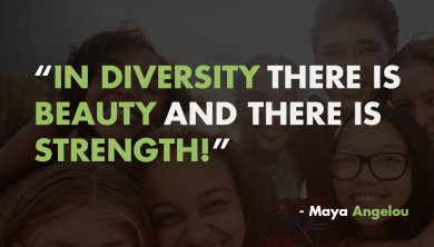 maya angelo quote about the strength and beauty of diversity and multiculturalism